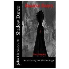 Shadow Dance : Book One of the Shadow Saga by John Harrison (2012, Paperback)