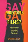Gay Directors, Gay Films?: Pedro Almodovar, Terence Davies, Todd Haynes, Gus Van Sant, John Waters by Emanuel Levy (Paperback, 2015)