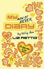 My Now or Never Diary by Liz Rettig (Paperback, 2006)