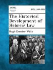 The Historical Development of Hebrew Law by Hugh Evander Willis (Paperback / softback, 2013)