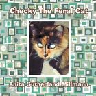 Checky The Feral Cat 9781438957197 by Anita Sutherland Millmann Paperback