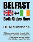 Belfast: Both Sides Now by Bill Meulemans (Paperback / softback, 2013)