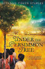 Under the Persimmon Tree by Suzanne Fisher Staples (Paperback, 2006)