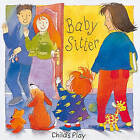 Baby-sitter by Child's Play International Ltd (Board book, 1999)