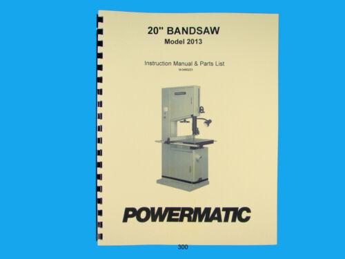 "Powermatic Model 2013  20/"" Woodcutting Band Saw Instruction /& Parts Manual *300"