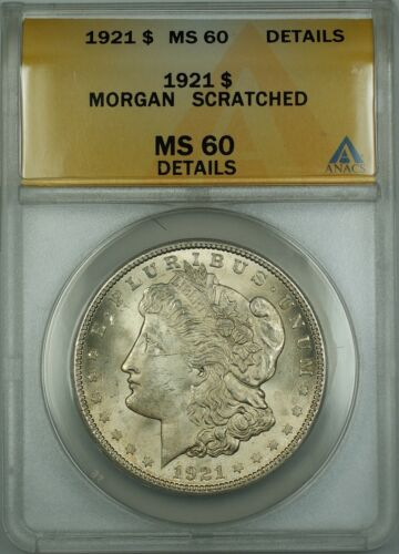 1921 Morgan Silver Dollar $1 Coin ANACS MS-60 Details Scratched