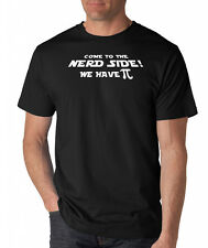 COME TO THE NERD SIDE WE HAVE PI funny math geek T-Shirt nerd star wars movie