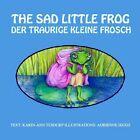 Der Traurige Kleine Frosch by Karin Ann Tesdorf (Paperback / softback, 2013)