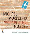 Kites Are Flying!, The by Michael Morpurgo (Paperback, 2010)