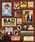 The Wes Anderson Collection: Bad Dads von Wes Anderson und Spoke Galley (2016, Gebundene Ausgabe)