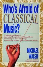 WHO'S AFRAID OF CLASSICAL MUSIC? : A highly arbitrary and thoroughly opinionated