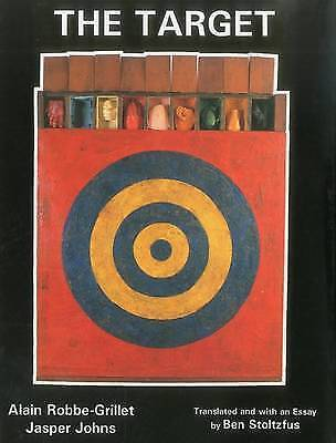 The Target: Alain Robbe-Grillet and Jasper Johns by , NEW Book, FREE & FAST Deli