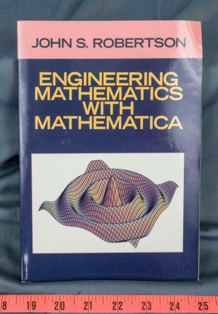 Engineering Mathematics With Mathematica by John S. Robertson dq
