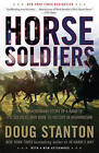 Horse Soldiers: The Extraordinary Story of a Band of US Soldiers Who Rode to Victory in Afghanistan by Doug Stanton (Paperback / softback, 2010)