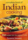 Complete Book of Indian Cooking: 350 Recipes from the Regions of India by Suneeta Vaswani (Paperback, 2007)