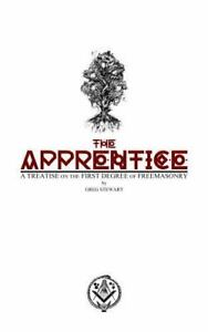 The-Apprentice-a-Treatise-on-the-First-Degree-of-Freemasonry-The-World