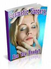 """"""" Cosmetic Surgery - Are You Ready? """"  Ebook  PDF - Tummy Tuck , Facial , Breast"""