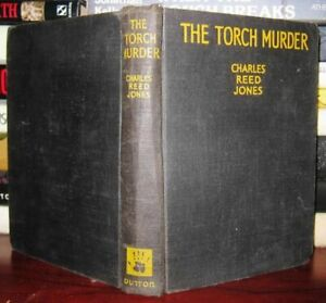 Jones, Charles Reed THE TORCH MURDER  1st Edition 1st Printing