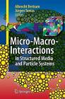 Micro-Macro-Interactions: In Structured Media and Particle Systems by Springer-Verlag Berlin and Heidelberg GmbH & Co. KG (Paperback, 2010)