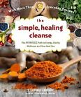 The Nourishing Cleanse : Detox and Heal Your Body with Ayurveda for Energy, Health, and Well-Being - With More Than 50 Whole Food Recipes by Kimberly Larson and Claudia Welch (2017, Paperback)