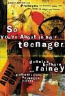 So You're about to Be a Teenager : Godly Advice for Preteens on Friends, Love, Sex, Faith, and Other Life Issues by Dennis Rainey and Barbara Rainey (2003, Paperback)