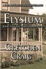 Elysium: Book IV of the Plantation Series by Gretchen Craig (Paperback / softback, 2015)