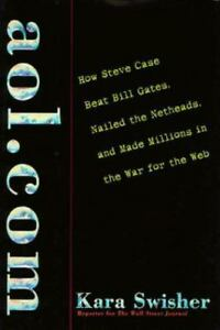 aol-com-How-Steve-Case-Beat-Bill-Gates-Nailed-the-Netheads-and-Made-Millions