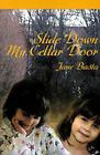 Slide Down My Cellar Door by Jane Basta (Paperback / softback, 2001)