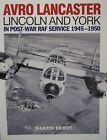 Avro Lancaster Lincoln and York: In Post-war RAF Service 1945-1950 by Martin Derry (Paperback, 2010)