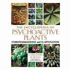 The Encyclopedia of Psychoactive Plants : Ethnopharmacology and Its Applications by Christian Rätsch (2005, Hardcover)