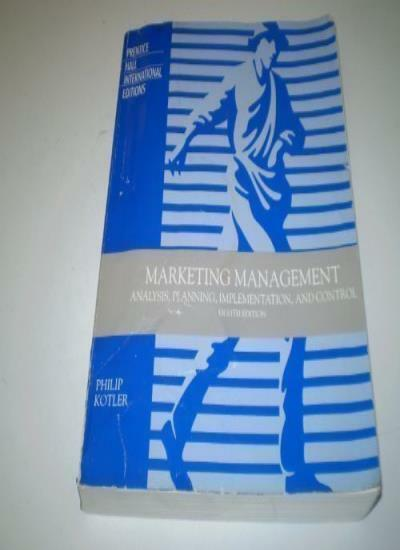 Marketing Management: Analysis, Planning, Implementation and Control (Prentice-