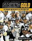 Striking Gold: The Penguins' Amazing Run to the 2016 Stanley Cup by Triumph Books, Pittsburgh Post-Gazette (Paperback / softback, 2016)