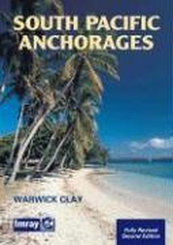 Sud Pacific Anchorages Par Warwick Argile, Neuf Livre ,Gratuit & , ( Papier