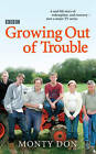 Growing Out of Trouble by Monty Don (Hardback, 2006)