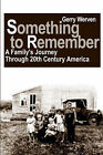 Something to Remember: A Family's Journey Through 20th Century America by Gerry Werven (Paperback / softback, 2001)