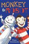 Monkey & Robot by Peter Catalanotto (Paperback / softback, 2014)