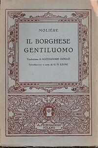 Molier IL BORGHESE GENTILUOMO trad. Donati intr. Leoni Mondadori 1933-L4998