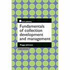 Fundamentals of Collection Development and Management Johnson Peggy 97818560493