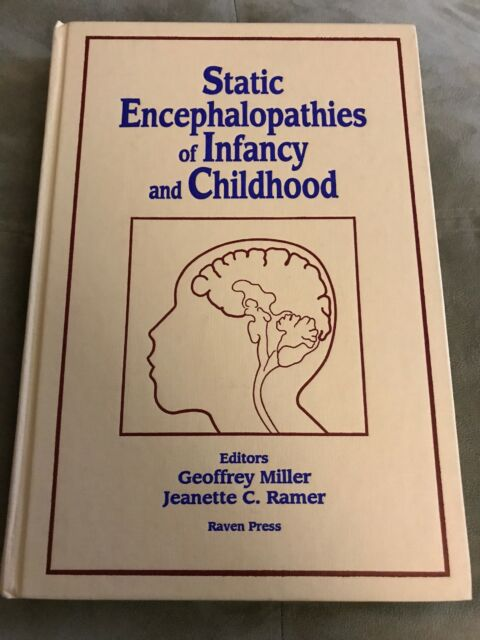 Static Encephalopathies of Infancy and Childhood. Miller And Ramer. Free Ship.