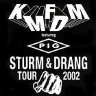 Sturm & Drang Tour 2002 [PA] by KMFDM/Pig (CD, Nov-2002, Metropolis)