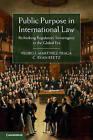 Public Purpose in International Law: Rethinking Regulatory Sovereignty in the Global Era by C. Ryan Reetz, Pedro J. Martinez-Fraga (Hardback, 2015)