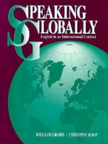 Speaking Globally: English in an International Context, Grohe, Michael E., Good