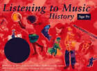 Listening to Music: Listening to Music: History 9+: Recordings of Music from Medieval Times to the Twentieth Century with Activities for Listening, Perf by Helen MacGregor (Mixed media product, 1998)