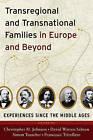 Transregional and Transnational Families in Europe and Beyond: Experiences Since the Middle Ages by Berghahn Books (Hardback, 2011)