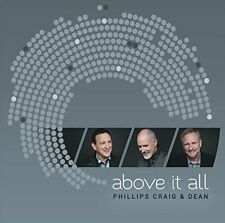 Phillips, Craig & Dean Above It All CD