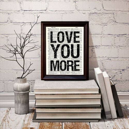 Love You More Dictionary Art Print Printed On Authentic Vintage Dictionary