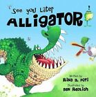 See You Later Alligator by Rina A. Foti (Paperback, 2011)