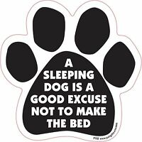 Dog Magnetic Paw Decal - A Sleeping Dog Is A Good Excuse Not To Make The Bed