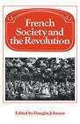 French Society and the Revolution by Douglas Johnson (Paperback, 2008)