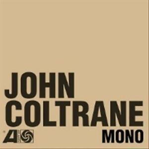 JOHN COLTRANE - THE ATLANTIC YEARS: IN MONO NEW CD